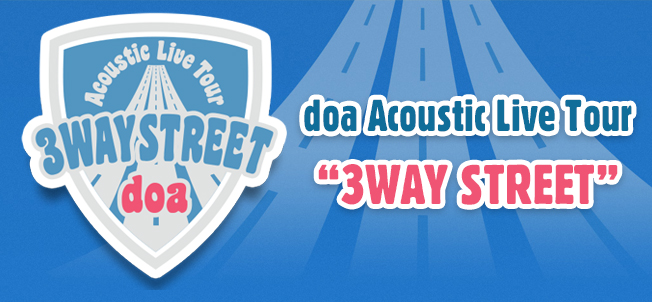 "doa Acoustic Live Tour""3WAY STREET""【2019年開催スケジュール -Season 7-】"