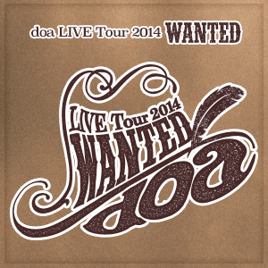 doa LIVE Tour 2014 -WANTED-